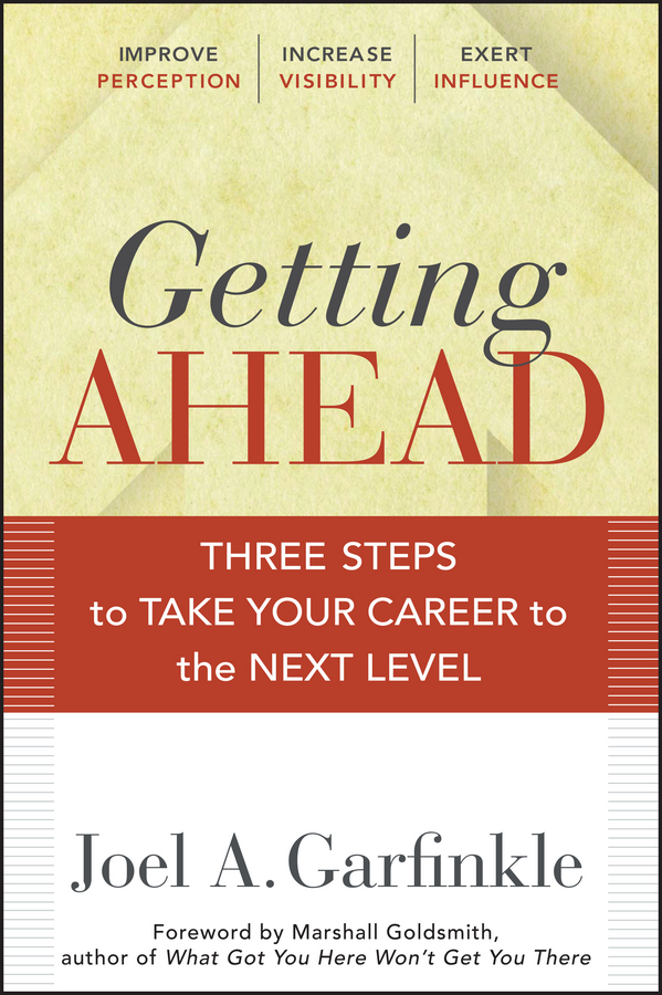 Marshall Goldsmith Getting Ahead. Three Steps to Take Your Career to the Next Level jeffrey magee your trajectory code how to change your decisions actions and directions to become part of the top 1% high achievers isbn 9781119043331