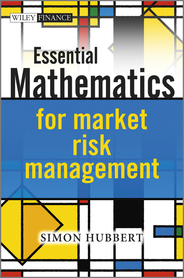 Simon Hubbert Essential Mathematics for Market Risk Management commercial orientation of smallholder farmers in risk prone areas