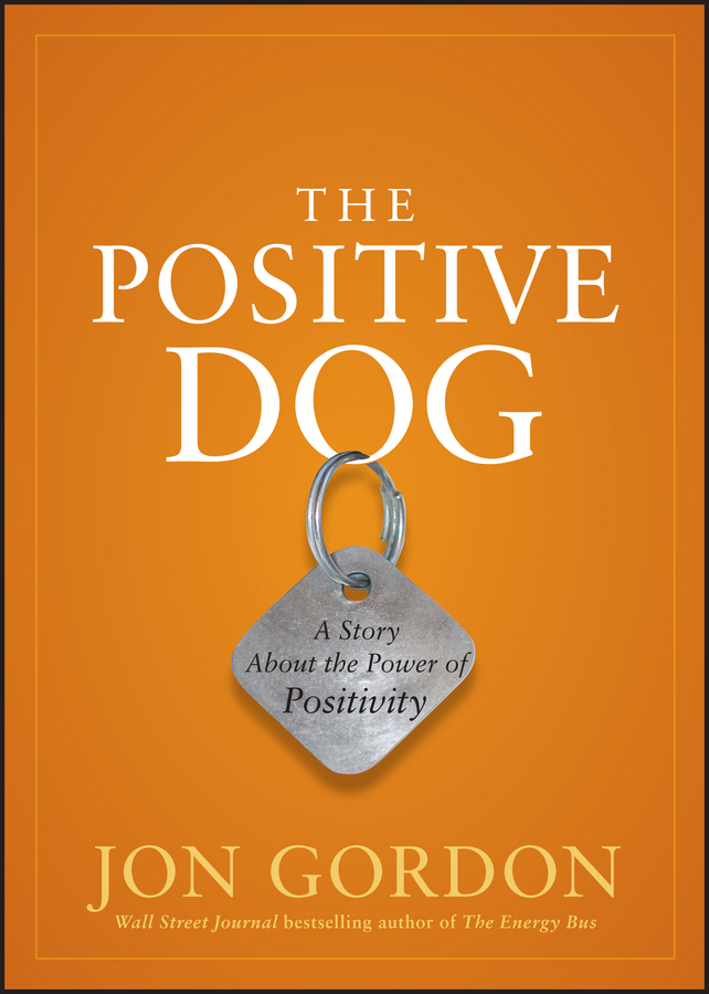Jon Gordon The Positive Dog. A Story About the Power of Positivity мацури акино магазинчик ужасов том 4 главы 29 37