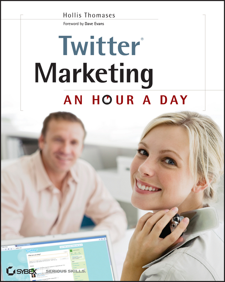 Hollis Thomases Twitter Marketing. An Hour a Day dave evans social media marketing an hour a day