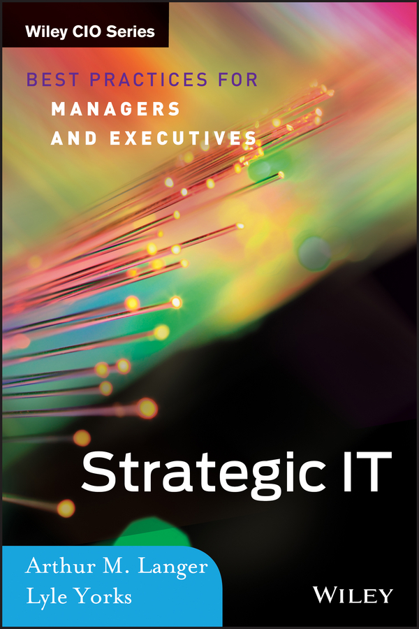 Lyle Yorks Strategic IT. Best Practices for Managers and Executives