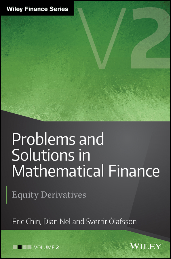Eric Chin Problems and Solutions in Mathematical Finance. Equity Derivatives, Volume 2 investigating problems pertaining to concord