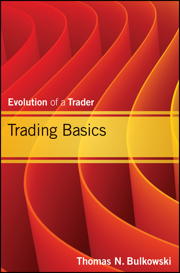 Thomas Bulkowski N. Trading Basics. Evolution of a Trader trading up