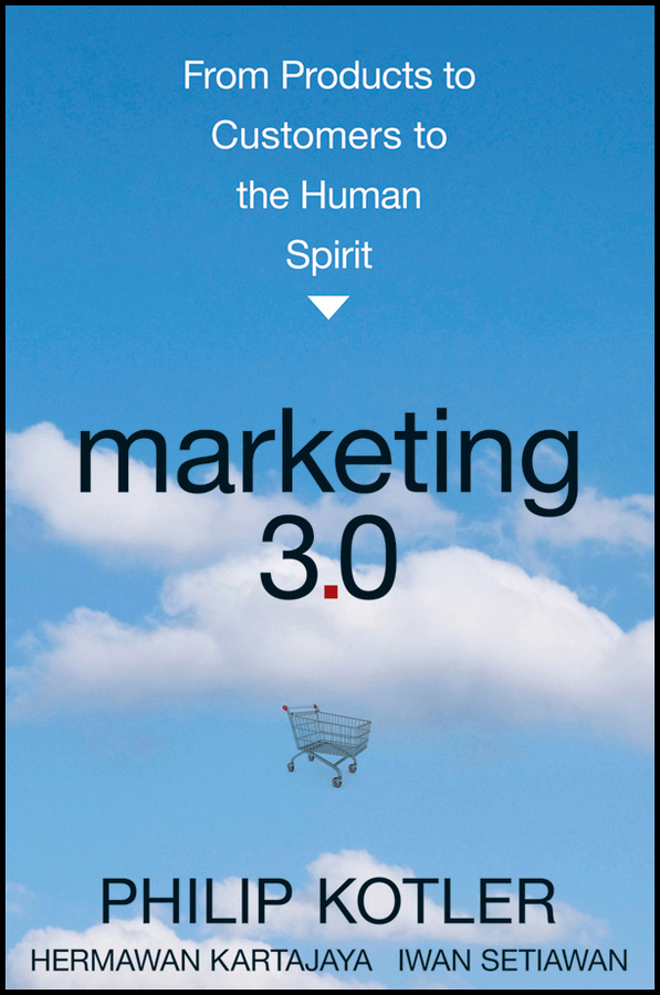 Philip Kotler Marketing 3.0. From Products to Customers to the Human Spirit marketing of tourism