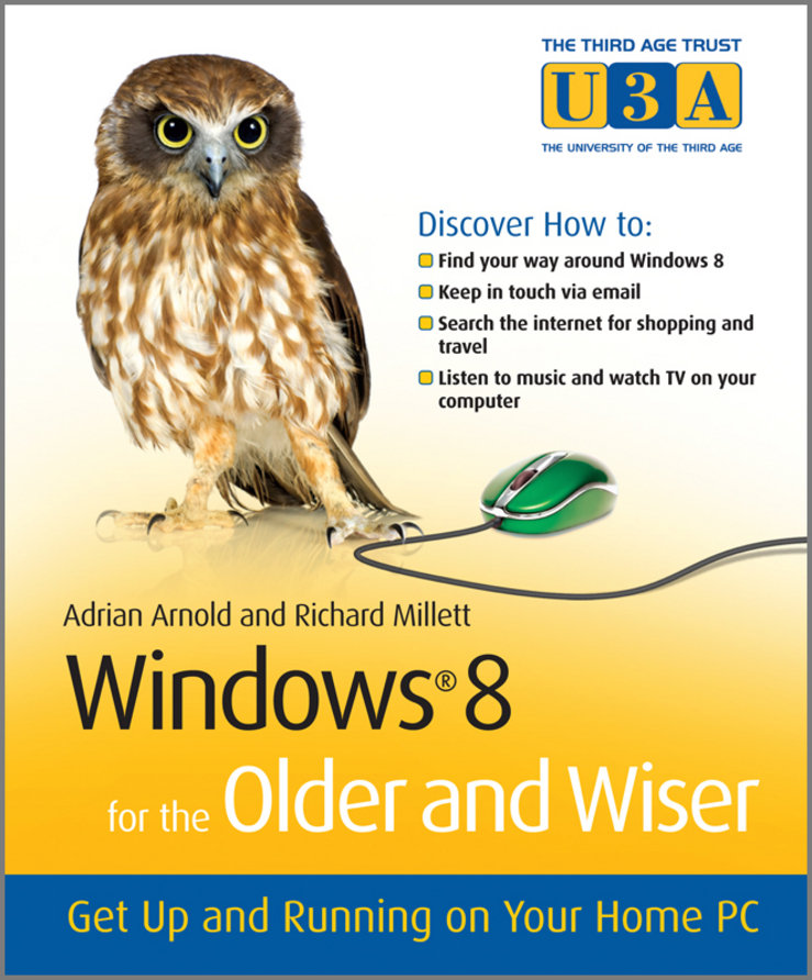Adrian Arnold Windows 8 for the Older and Wiser. Get Up and Running on Your Computer adrian arnold the internet for the older and wiser get up and running safely on the web