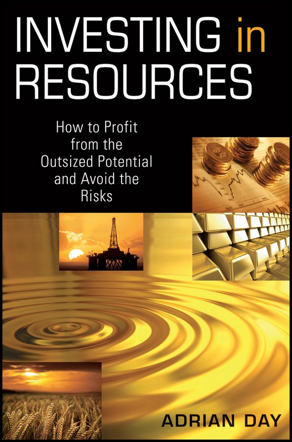 Adrian Day Investing in Resources. How to Profit from the Outsized Potential and Avoid the Risks ann thomas pay attention how to listen respond and profit from customer feedback