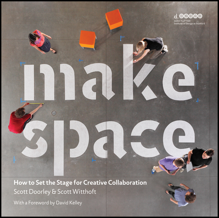 Scott Doorley Make Space. How to Set the Stage for Creative Collaboration demystifying learning traps in a new product innovation process