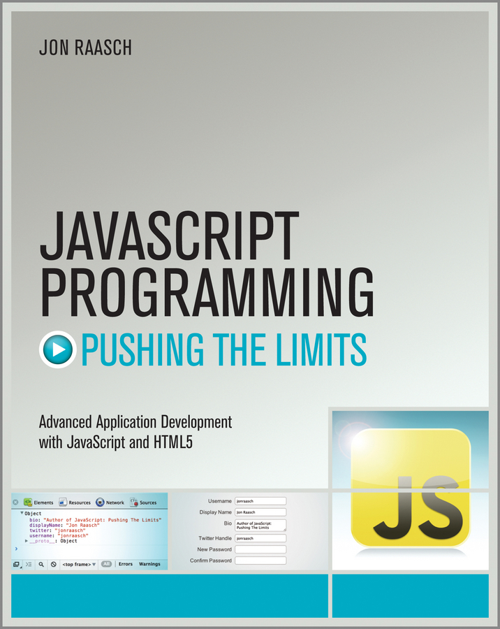 Jon Raasch JavaScript Programming. Pushing the Limits jeremy keith dom scripting web design with javascript and the document object model