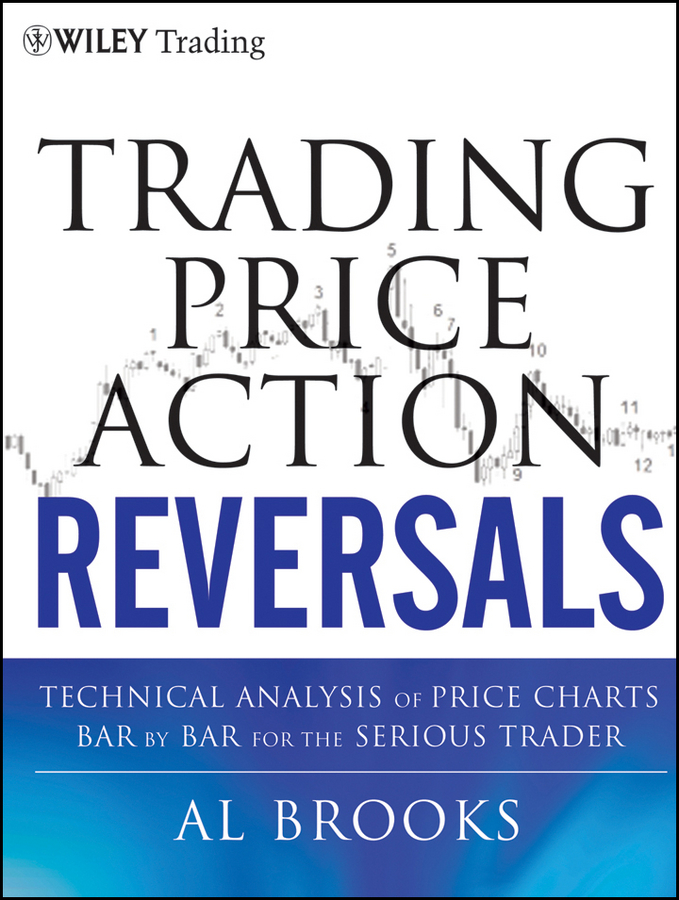 Al Brooks Trading Price Action Reversals. Technical Analysis of Price Charts Bar by Bar for the Serious Trader jp 97 52 ваза pavone
