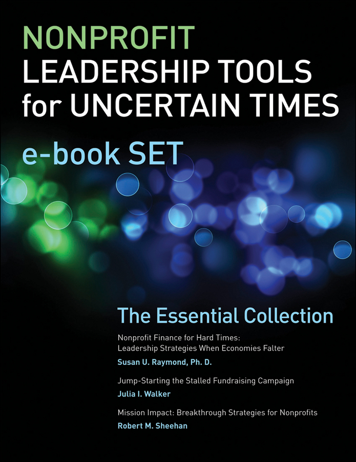 Robert Sheehan M Nonprofit Leadership Tools for Uncertain Times e-book Set The Essential Collection