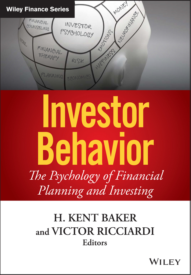 Victor Ricciardi Investor Behavior. The Psychology of Financial Planning and Investing все цены