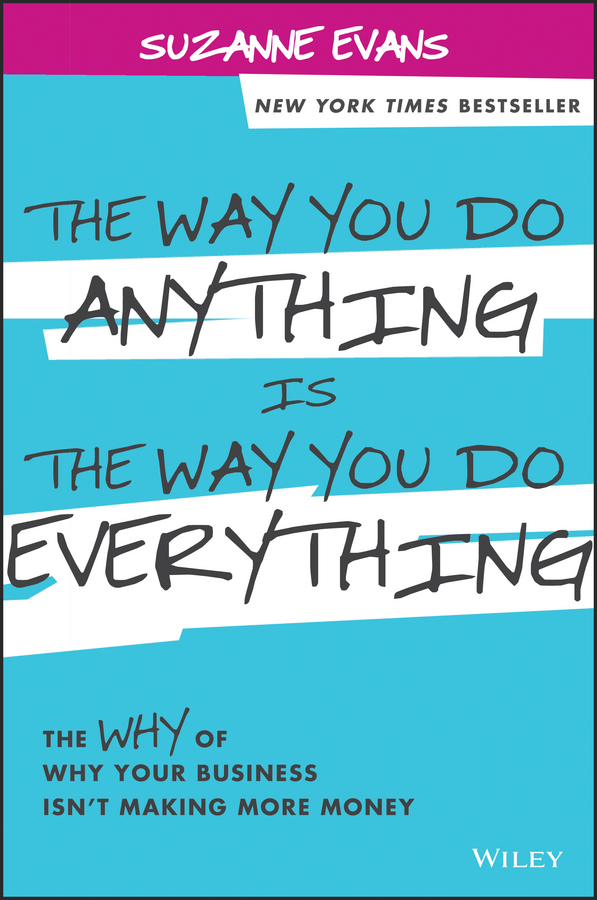 Suzanne Evans The Way You Do Anything is the Way You Do Everything. The Why of Why Your Business Isn't Making More Money приемник wi fi tp link tl wn725n ru