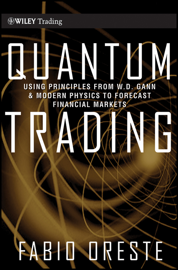 Fabio Oreste Quantum Trading. Using Principles of Modern Physics to Forecast the Financial Markets relativity in koran
