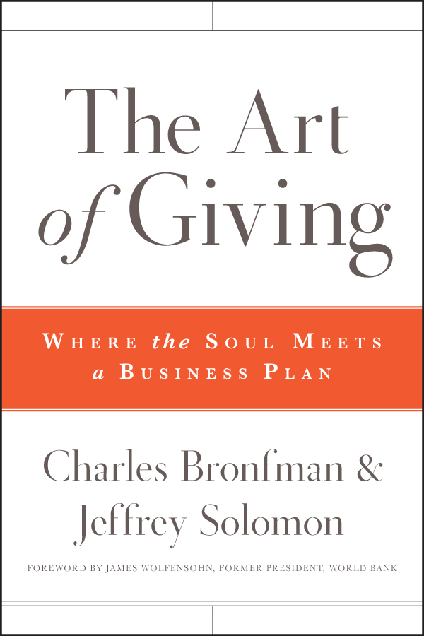 Charles Bronfman The Art of Giving. Where the Soul Meets a Business Plan romanson tl0390mr rg