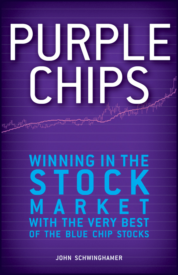 John Schwinghamer Purple Chips. Winning in the Stock Market with the Very Best of the Blue Chip Stocks finance and investments