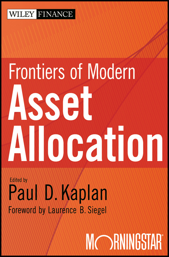 Paul Kaplan D. Frontiers of Modern Asset Allocation