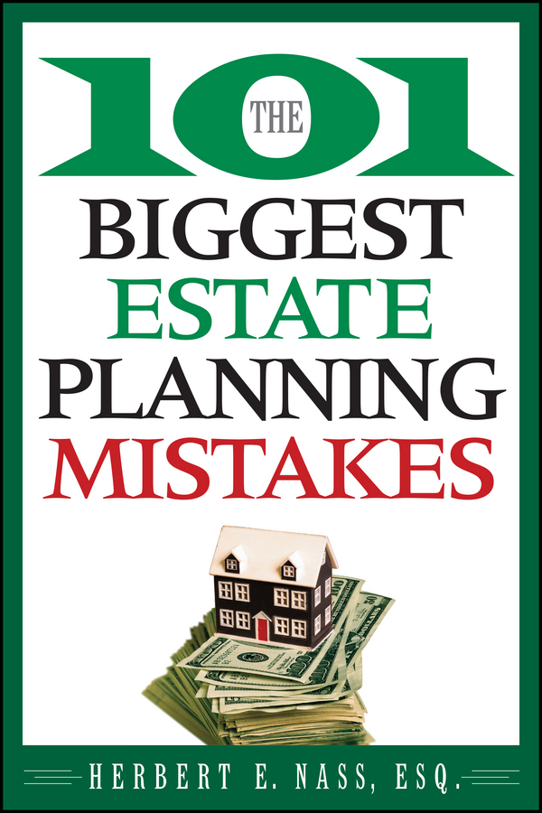 Herbert Nass E. The 101 Biggest Estate Planning Mistakes the poe estate