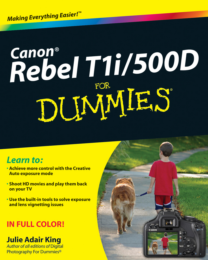 Julie Adair King Canon EOS Rebel T1i / 500D For Dummies canon® eos digital rebel digital field guide