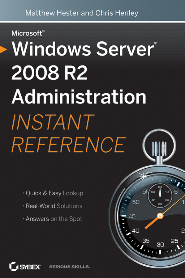 Matthew Hester Microsoft Windows Server 2008 R2 Administration Instant Reference системное администрирование windows 7 и windows server 2008 r2 на 100%