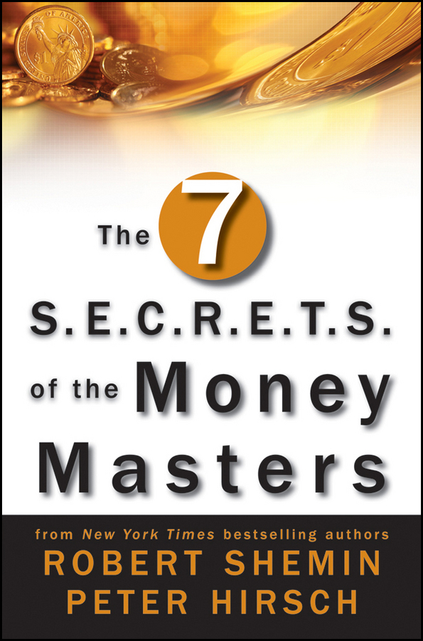 Robert Shemin The Seven S.E.C.R.E.T.S. of the Money Masters seven days of you