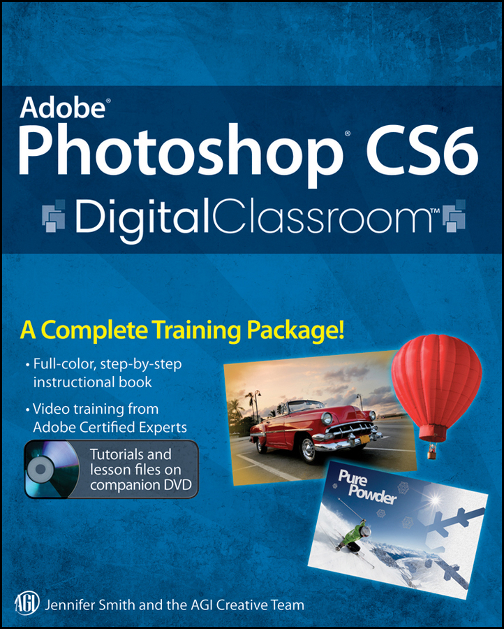 Jennifer Smith Adobe Photoshop CS6 Digital Classroom jennifer smith advanced photoshop cc for design professionals digital classroom