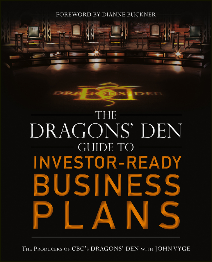 John Vyge The Dragons' Den Guide to Investor-Ready Business Plans
