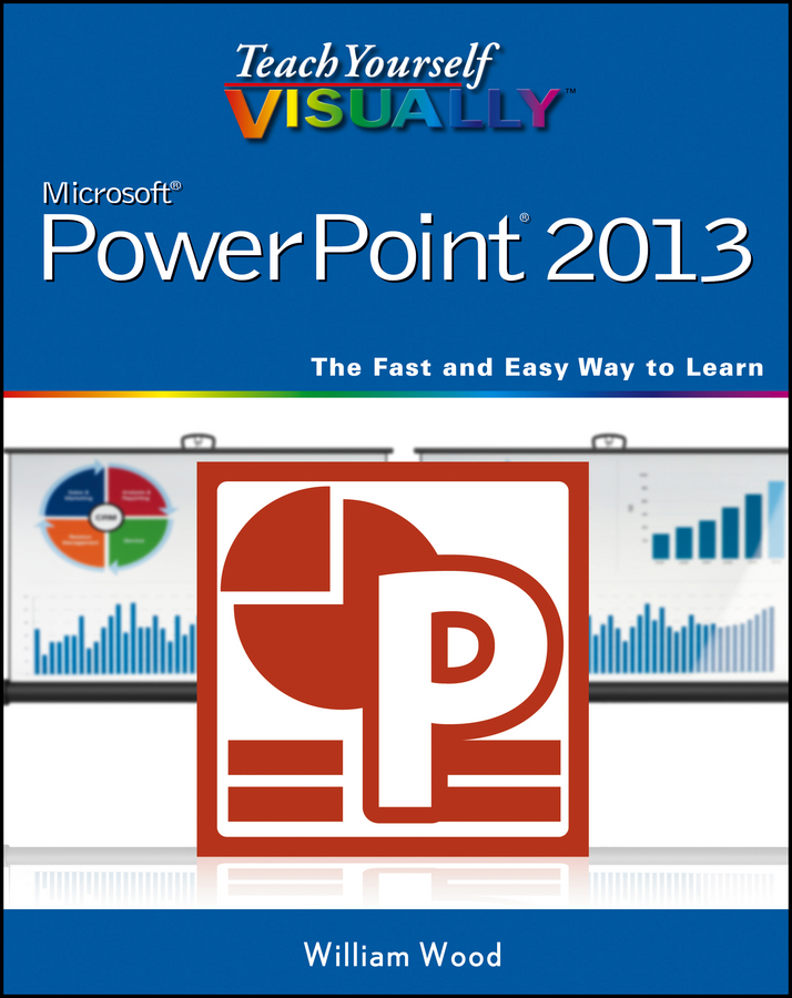 William Wood Teach Yourself VISUALLY PowerPoint 2013 велосипед create crblu 2013