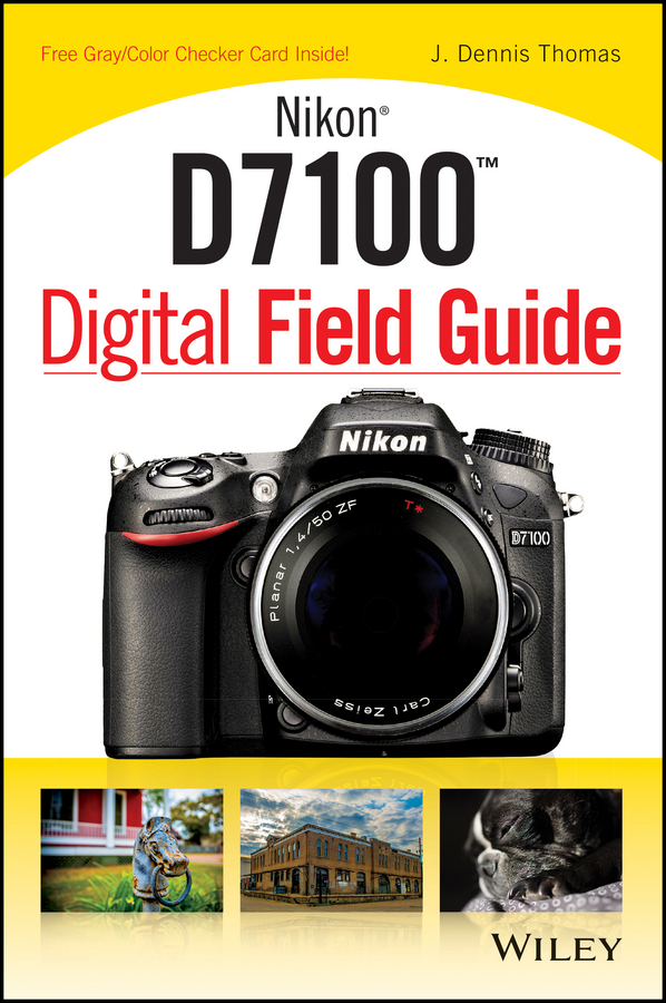 Фото - J. Thomas Dennis Nikon D7100 Digital Field Guide meike n af1 b auto focus macro extension tube ring for nikon d7100 d7000 d5100 d5300 d3100 d800 d600 d300s d300 d90 d80