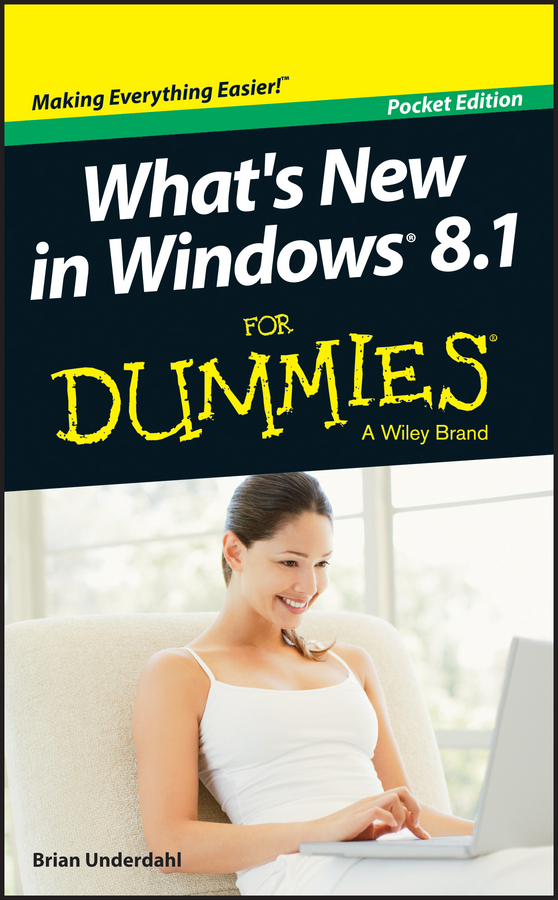 Brian Underdahl What's New in Windows 8.1 For Dummies andy rathbone windows 10 for dummies