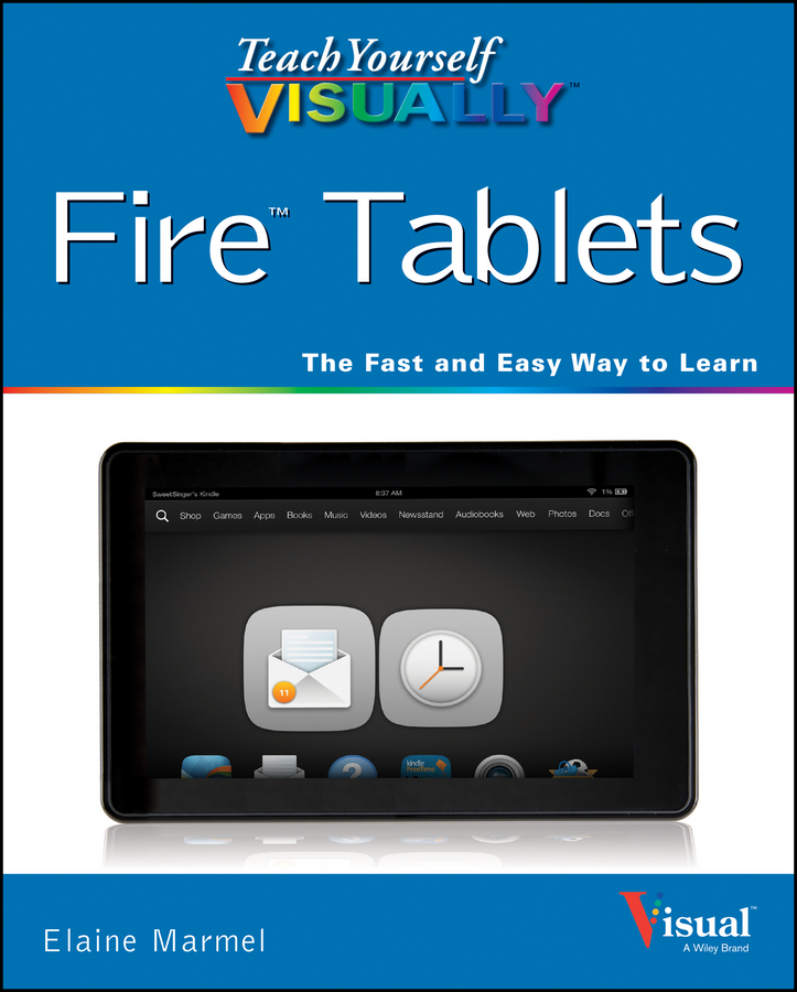 Elaine Marmel Teach Yourself VISUALLY Fire Tablets elaine marmel teach yourself visually pcs
