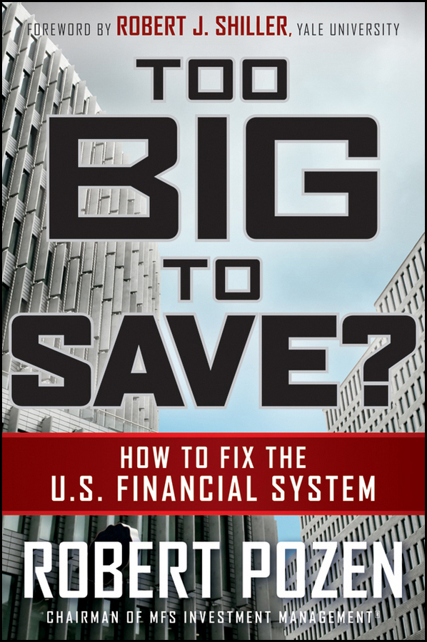 Robert Pozen Too Big to Save? How to Fix the U.S. Financial System tariq alrifai islamic finance and the new financial system