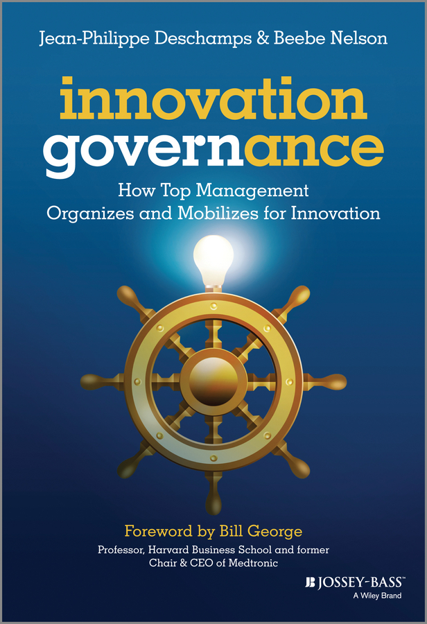 Beebe Nelson Innovation Governance. How Top Management Organizes and Mobilizes for Innovation intellectual property and innovation management in small firms