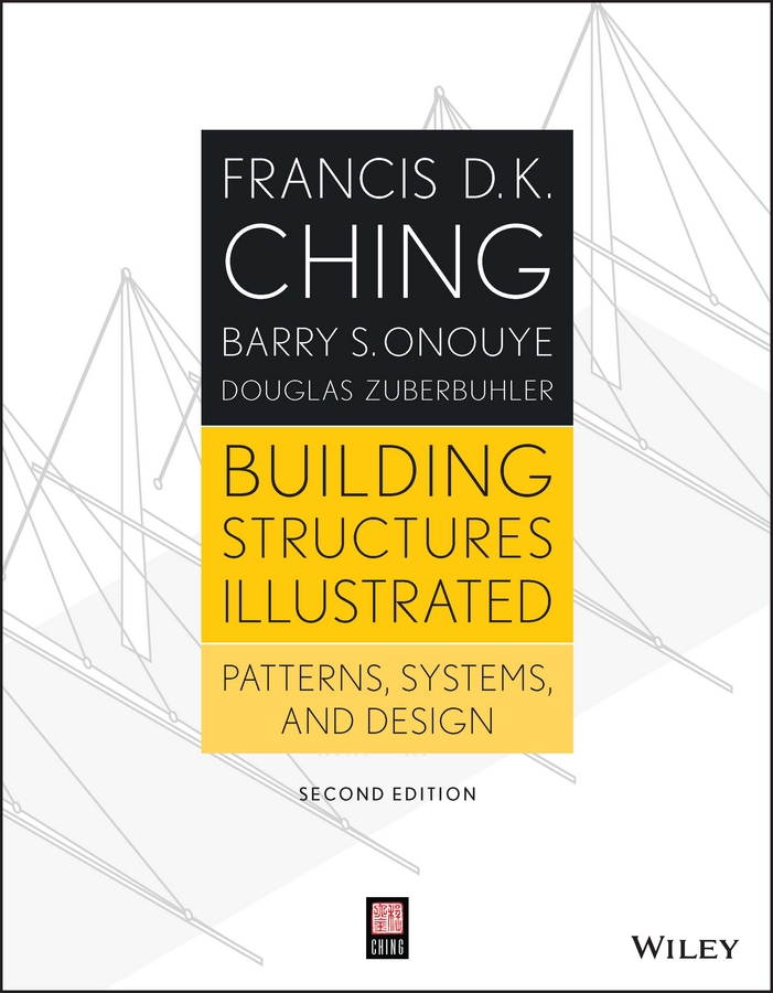 Francis D. K. Ching Building Structures Illustrated. Patterns, Systems, and Design architectural surfaces – details for artists architects and designers cd