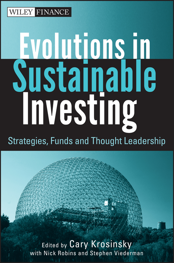 Evolutions in Sustainable Investing. Strategies, Funds and Thought Leadership