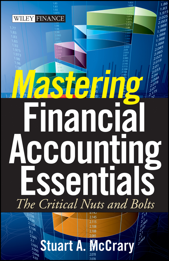 цена на Stuart McCrary A. Mastering Financial Accounting Essentials. The Critical Nuts and Bolts