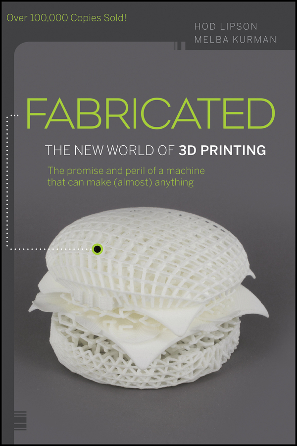 Melba Kurman Fabricated. The New World of 3D Printing anodically fabricated metal oxide nanotube arrays