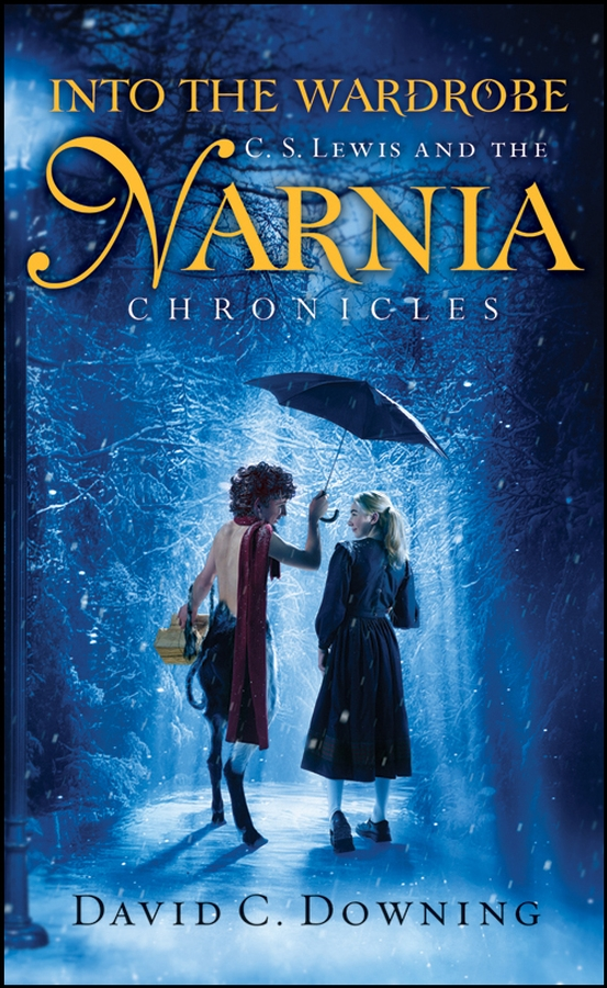 David Downing C. Into the Wardrobe. C. S. Lewis and the Narnia Chronicles harry gregson williams ost the chronicles of narnia the lion the witch and the wardrobe original motion picture soundrack