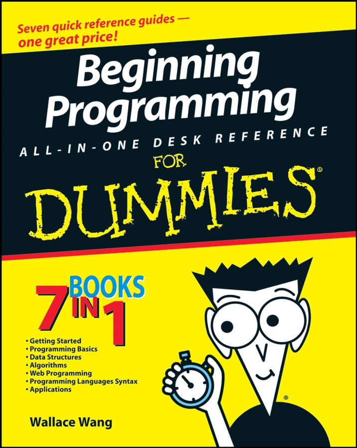 Wallace Wang Beginning Programming All-In-One Desk Reference For Dummies corey sandler laptops all in one desk reference for dummies