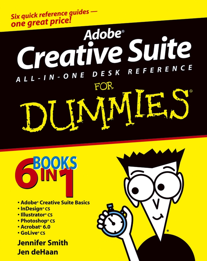 Jennifer Smith Adobe Creative Suite All-in-One Desk Reference For Dummies corey sandler laptops all in one desk reference for dummies