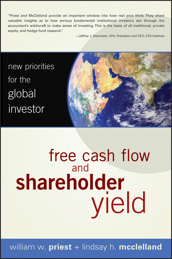 William Priest W. Free Cash Flow and Shareholder Yield. New Priorities for the Global Investor durable quality 1 2 water flow control lcd meter flow sensor solenoid val free shipping