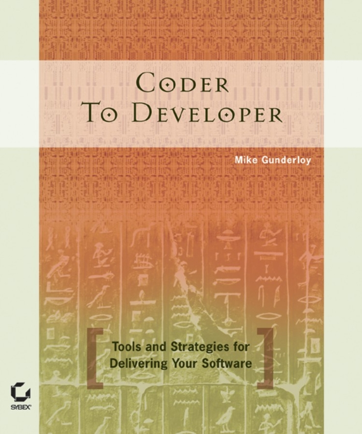 Mike Gunderloy Coder to Developer. Tools and Strategies for Delivering Your Software pseudonymous bosch this book is not good for you