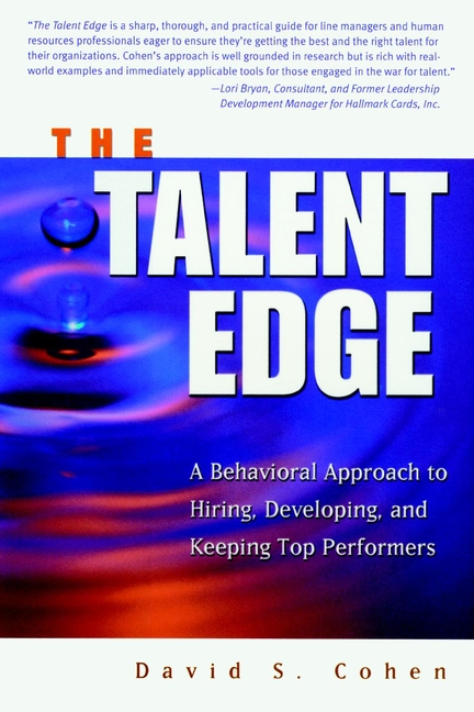 David Cohen S. The Talent Edge. A Behavioral Approach to Hiring, Developing, and Keeping Top Performers швейная машина vlk napoli 1200 белый