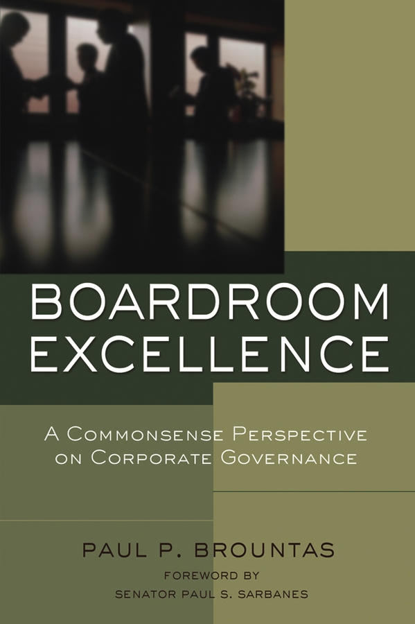 Paul Brountas P. Boardroom Excellence. A Common Sense Perspective on Corporate Governance