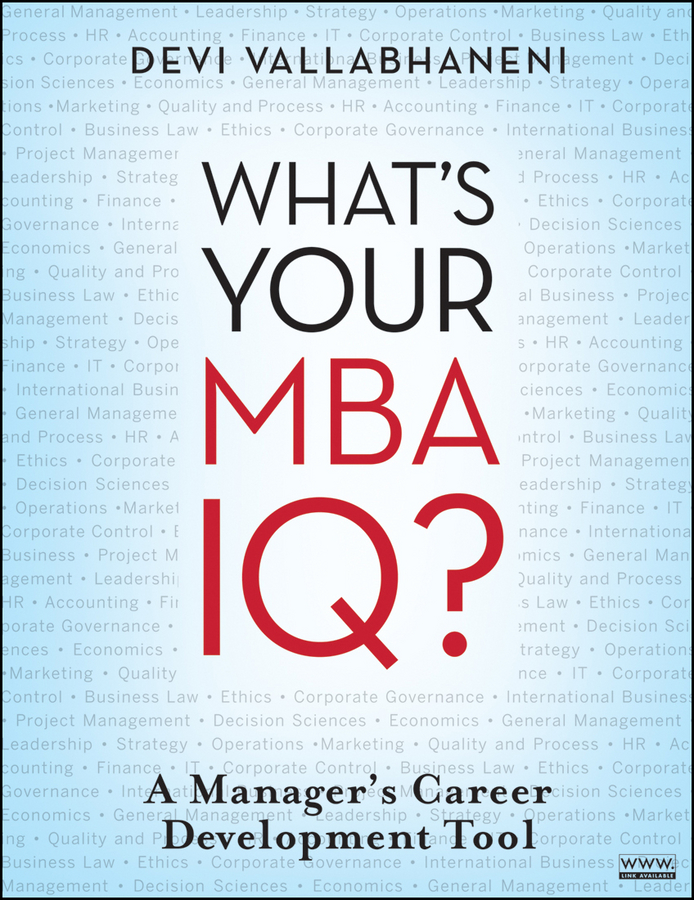 Devi Vallabhaneni What's Your MBA IQ?. A Manager's Career Development Tool