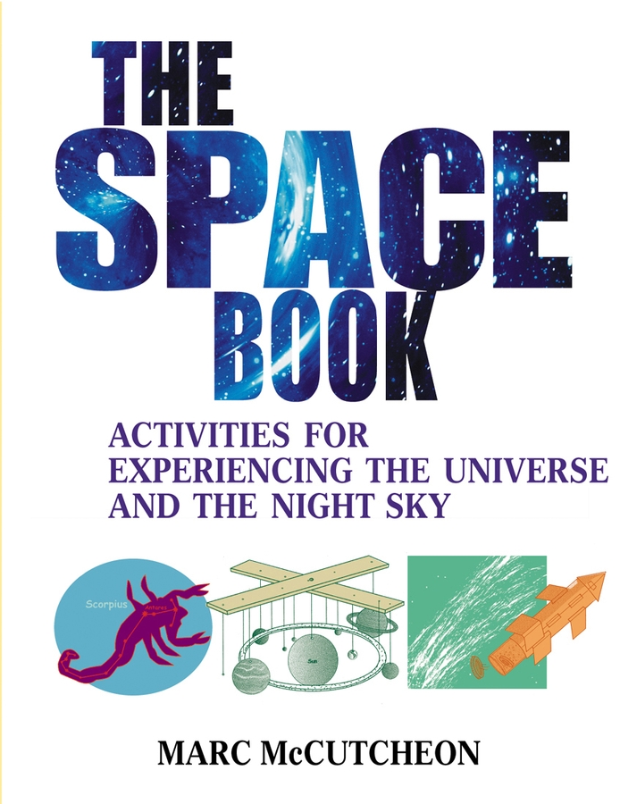 Marc McCutcheon The Space Book. Activities for Experiencing the Universe and the Night Sky barrow tzs1 a02 yklzs1 t01 g1 4 white black silver gold acrylic water cooling plug coins can be used to twist the