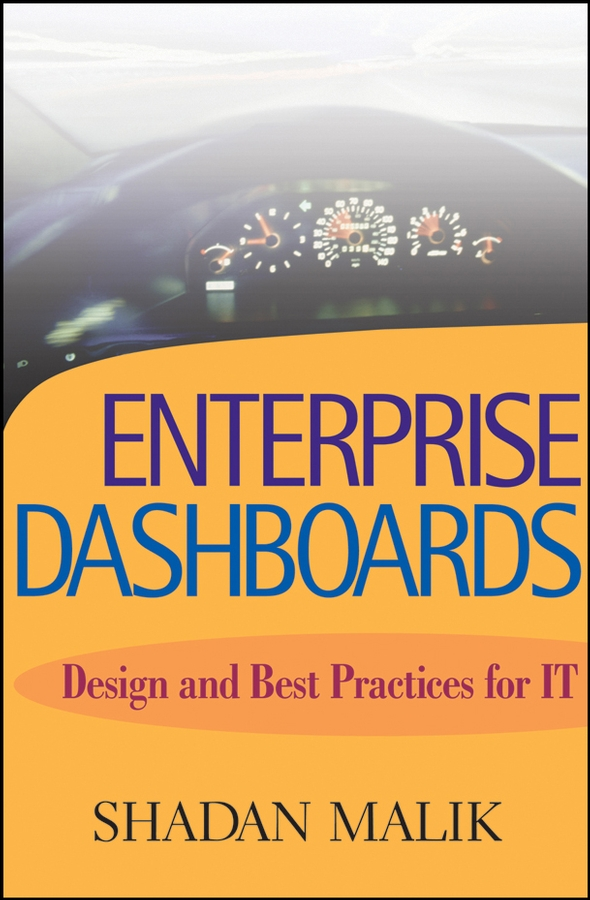Shadan Malik Enterprise Dashboards. Design and Best Practices for IT design and implementation