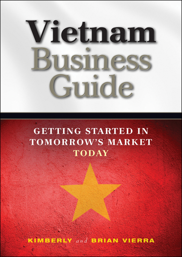 Kimberly Vierra Vietnam Business Guide. Getting Started in Tomorrow's Market Today agony [pc]