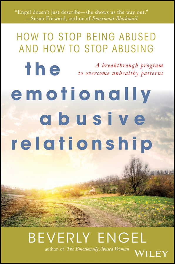 Beverly Engel The Emotionally Abusive Relationship. How to Stop Being Abused and How to Stop Abusing physical abuse of the girl child