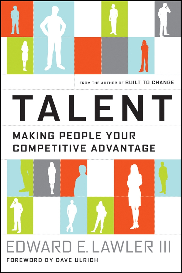 Dave Ulrich Talent. Making People Your Competitive Advantage heather carpenter the talent development platform putting people first in social change organizations