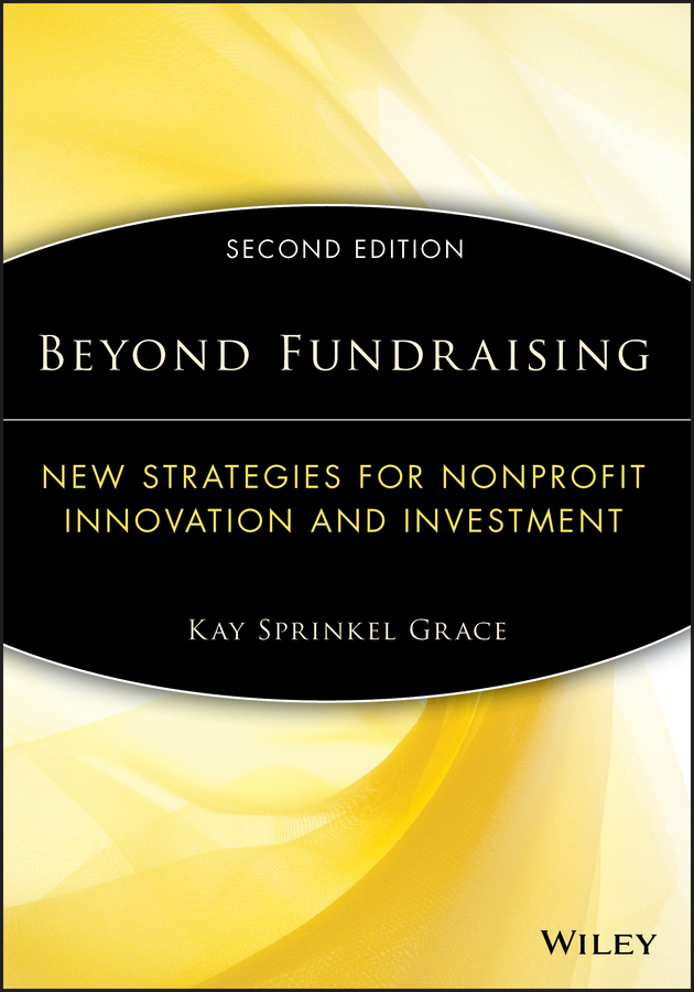 Kay Grace Sprinkel Beyond Fundraising. New Strategies for Nonprofit Innovation and Investment above and beyond hamburg